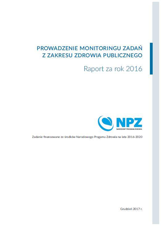 Prowadzenie Monitoringu z Zakresu Zdrowia Publicznego Raport za 2016 rok